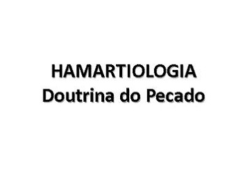 hamartiologia estudo do pecado - Hamartiologia Estudo Sobre a Doutrina do Pecado